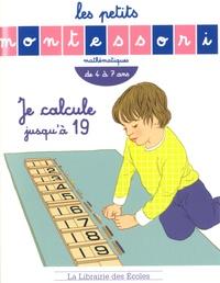 Sylvie d' Esclaibes et Noémie d' Esclaibes - Je calcule jusqu'à 19 - De 4 à 7 ans.