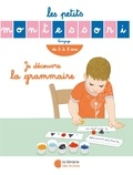 Sylvie d' Esclaibes et Noémie d' Esclaibes - Je découvre la grammaire - De 5 à 8 ans.