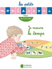 Sylvie d' Esclaibes et Noémie d' Esclaibes - Je mesure le temps - De 3 à 6 ans.