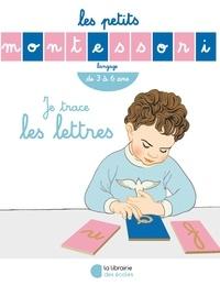 Sylvie d' Esclaibes et Noémie d' Esclaibes - Je trace les lettres.
