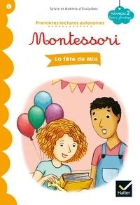 Sylvie d' Esclaibes et Noemie d' Esclaibes - La fête de Mia - Premières lectures autonomes Montessori.