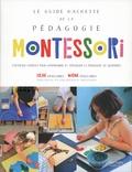 Sylvie d' Esclaibes et Noémie d' Esclaibes - Le guide Hachette de la pédagogie Montessori - L'ouvrage complet pour comprendre et appliquer la pédagogie au quotidien.