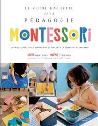 Sylvie d' Esclaibes et Noemie d' Esclaibes - Le guide Hachette de la pédagogie Montessori.