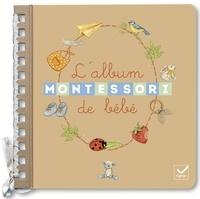 Livres à télécharger gratuitement pour ipod Mon album Montessori de bébé par Sylvie d' Esclaibes, Stéphanie Rubini DJVU