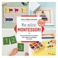 Sylvie d' Esclaibes et Noémie d' Esclaibes - Mon matériel Montessori - 20 projets Montessori à fabriquer pour pratiquer la pédagogie à la maison.