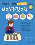 Sylvie d' Esclaibes et Noémie d' Esclaibes - Mon p'tit cahier d'activités Montessori 3-6 ans.