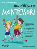 Sylvie d' Esclaibes et Noémie d' Esclaibes - Mon p'tit cahier Montessori - Dès la naissance.