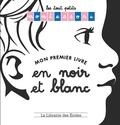 Sylvie d' Esclaibes et Noémie d' Esclaibes - Mon premier livre en noir et blanc.
