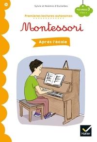 Sylvie d'Esclaibes et Noémie d'Esclaibes - Premières lectures autonomes Montessori Niveau 3 - Après l'école.