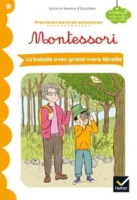 Sylvie d'Esclaibes et Noémie D'esclaibes - Premières lectures autonomes Montessori Niveau 3 - La Balade avec grand-mère Mireille.