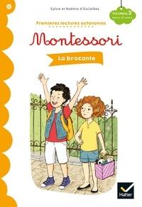 Sylvie d'Esclaibes et Noémie D'esclaibes - Premières lectures autonomes Montessori Niveau 3 - La Brocante.