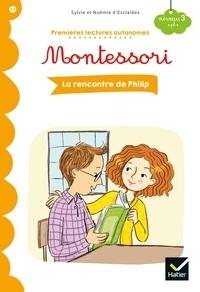 Sylvie d'Esclaibes et Noémie D'esclaibes - Premières lectures autonomes Montessori Niveau 3 - La rencontre de Philip.