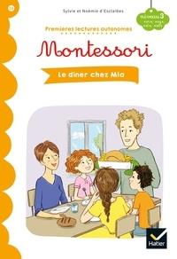 Sylvie d'Esclaibes et Noémie D'esclaibes - Premières lectures autonomes Montessori Niveau 3 - Le dîner chez Mia.