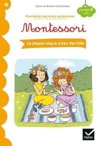 Sylvie d'Esclaibes et Noémie d'Esclaibes - Premières lectures autonomes Montessori Niveau 3 - Le pique-nique avec Bertille.