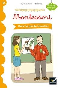 Sylvie d'Esclaibes et Noémie d'Esclaibes - Premières lectures autonomes Montessori Niveau 3 - Marc le garde-forestier.