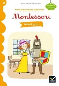Sylvie d'Esclaibes et Noémie d'Esclaibes - Premières lectures autonomes Montessori Niveau 3 - Mardi gras.