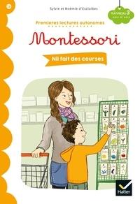Sylvie d'Esclaibes et Noémie d'Esclaibes - Premières lectures autonomes Montessori Niveau 3 - Nil fait des courses.