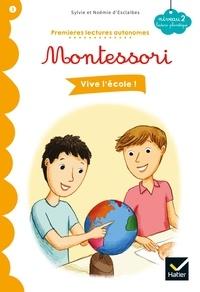Sylvie d' Esclaibes et Noemie d' Esclaibes - Vive l'école ! - Premières lectures autonomes Montessori.