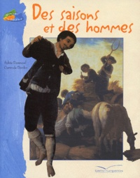 Sylvie Dannaud et Gertrude Dordor - Des saisons et des hommes.