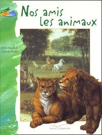 Sylvie Dannaud et Gertrude Dordor - Nos amis les animaux.
