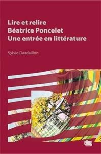 Sylvie Dardaillon - Lire et relire Béatrice Poncelet : une entrée en littérature.