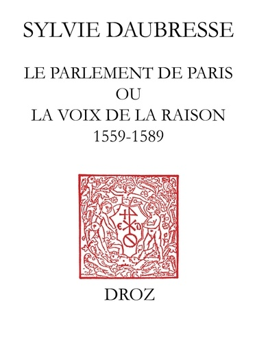 Le parlement de Paris ou la voix de la raison (1559-1589)