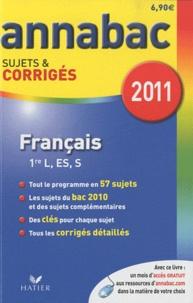 Sylvie Dauvin et Jacques Dauvin - Français 1e séries générales L, ES, S - Sujets et corrigés 2011.