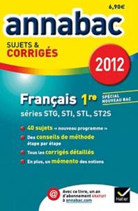 Sylvie Dauvin et Jacques Dauvin - Français 1re STG, STI, STL, SMS - Sujets é corrigés.