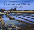 Sylvie David-Rivérieulx - En escale sur l'Ile de Noirmoutier - Onze peintres de la Marine.