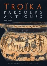 Sylvie David et Evelyne Geny - Troïka - Parcours antiques - Mélanges offerts à Michel Woronoff Volume 1.