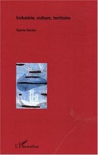 Sylvie Daviet - Industrie, culture, territoire.