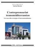 Sylvie Daviet - L'entrepreneuriat transméditerranéen - Les nouvelles stratégies d'internationalisation.