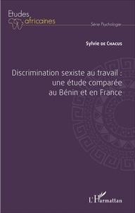 Discrimination sexiste au travail : une étude comparée au Bénin et en France.pdf