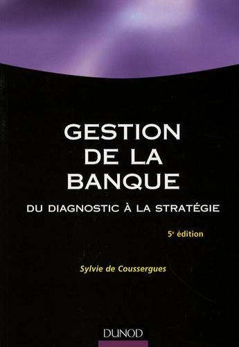 Sylvie de Coussergues - Gestion de la banque - Du diagnostic à la stratégie.