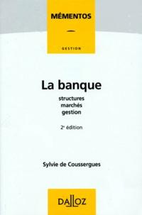 LA BANQUE. Structures, marchés, gestion, 2ème édition 1996.pdf