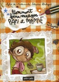 Sylvie de Mathuisieulx - Comment faire enrager papi et mamie - En 10 leçons.