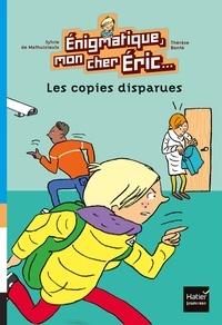 Sylvie de Mathuisieulx - Enigmatique, mon cher Eric - Les copies disparues dès 8 ans.