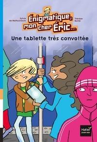 Sylvie de Mathuisieulx - Enigmatique, mon cher Eric - Une tablette très convoitée dès 8 ans.