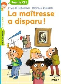 Sylvie de Mathuisieulx et Bérengère Delaporte - La maîtresse a disparu!.