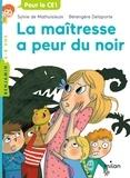 Sylvie de Mathuisieulx et Bérengère Delaporte - La maîtresse a peur du noir.