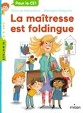 Sylvie de Mathuisieulx et Bérengère Delaporte - La maîtresse est foldingue.