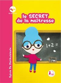 Sylvie de Mathuisieulx - Le secret de la maîtresse.