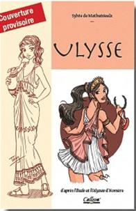 Sylvie de Mathuisieulx - Le voyage d'Ulysse.