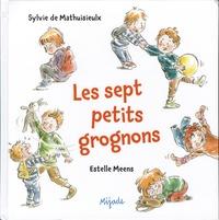 Sylvie de Mathuisieulx et Estelle Meens - Les sept petits grognons.