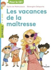 Sylvie de Mathuisieulx et Bérengère Delaporte - Les vacances de la maîtresse.