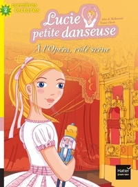 Sylvie de Mathuisieulx - Lucie petite danseuse - À l'Opéra, côté scène CP/CE1 6/7 ans.