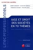 Sylvie de Vendeuil et Philippe Engel - Juge et droit des sociétés en 70 thèmes - Textes, commentaires, jurisprudence.