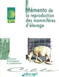 Sylvie Deblay - Mémento de la reproduction des mammifères d'élevage.