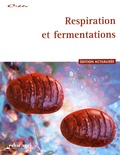 Sylvie Deblay et Rémy Battinger - Respiration et fermentations.