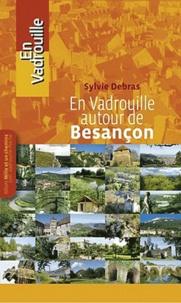 Sylvie Debras - En vadrouille autour de Besançon.